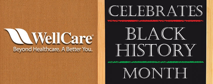 WellCare Celebrates Black History Month